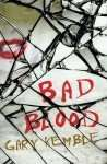 Bad Blood by Gary Kemble