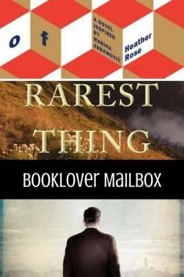 Booklover Mailbox – Museum of Modern Love, The Rarest Thing, Death of All Things Seen