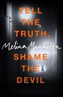 Tell The Truth, Shame The Devil by Melina Marchetti