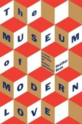 Book Review – THE MUSEUM OF MODERN LOVE by Heather Rose