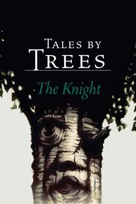 Tales by Trees The Knight
