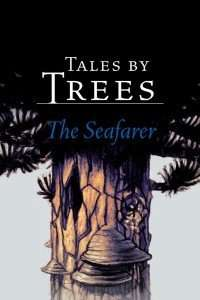 Tales by Trees The Seafarer