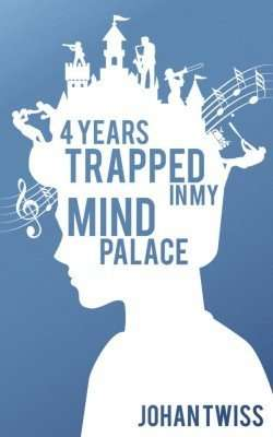 Four Years Trapped in My Mind Palace by Johan Twiss novel