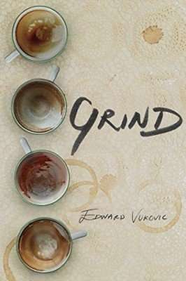Grind by Edward Vukovic