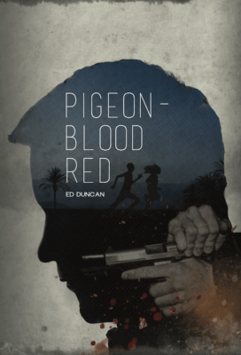 Pigeon Blood Red crime thriller by Ed Duncan