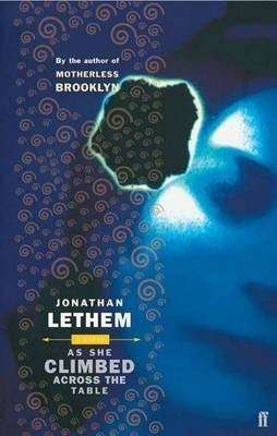Book Review – AS SHE CLIMBED ACROSS THE TABLE by Jonathan Lethem