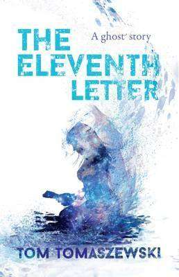 The Eleventh Letter by Tom Tomaszewski