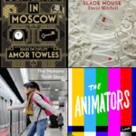 Booklover Mailbox – A Gentleman In Moscow, The Nakano Thrift Shop, Slade House, The Animators