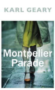 Book Review – MONTPELIER PARADE by Karl Geary