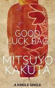 Book Review – GOOD LUCK BAG and MOVING THE BIRDS by Mitsuyo Kakuta