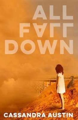 Guest Post & Giveaway – Cassandra Austin, author of All Fall Down