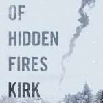 Book Review – LAND OF HIDDEN FIRES by Kirk Kjeldsen