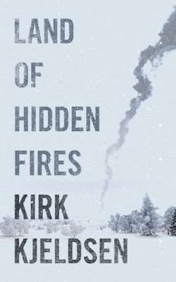 Guest Post & Giveaway – Kirk Kjeldsen, author of Land of Hidden Fires