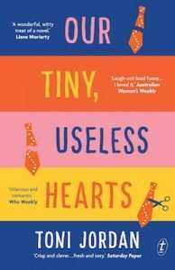 Book Review – OUR TINY, USELESS HEARTS by Toni Jordan