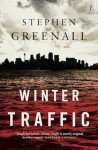 Winter Traffic Stephen Greenall lyrical thriller