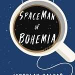 Book Review – SPACEMAN OF BOHEMIA by Jaroslav Kalfar