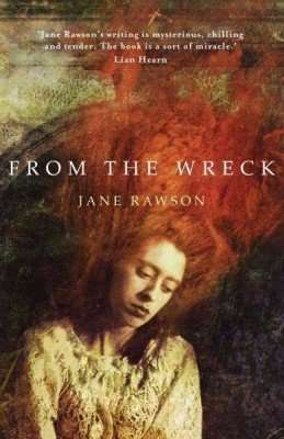 Book Review – FROM THE WRECK by Jane Rawson