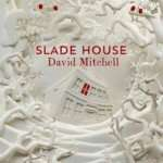 Book Review – SLADE HOUSE by David Mitchell