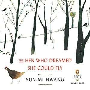 The Hen Who Could Dreamed She Could Fly Sun-mi Hwang