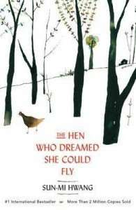 Book Review – THE HEN WHO DREAMED SHE COULD FLY by Sun-mi Hwang