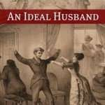 Book Review – AN IDEAL HUSBAND by Oscar Wilde