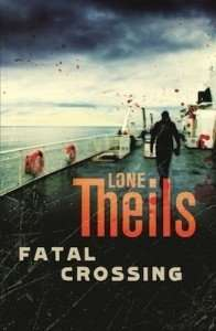 Book Review – FATAL CROSSING by Lone Theils
