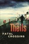 Lone Theils Fatal Crossing Nora Sands Thriller