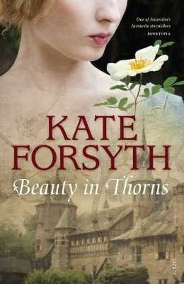 Beauty in Thorns Kate Forsyth