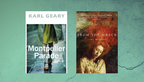 Montpelier Parade - Karl Geary and From the Wreck - Jane Rawson