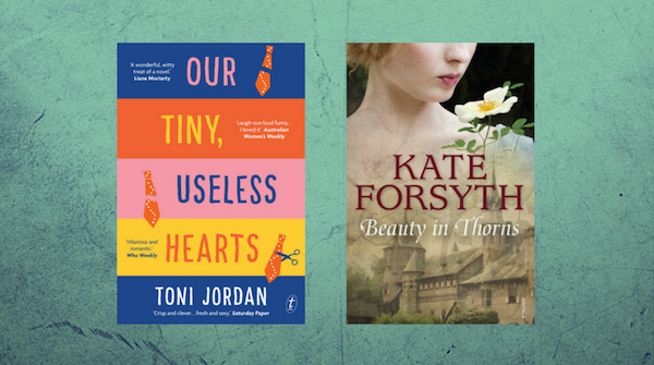 Our Tiny Useless Hearts - Toni Jordan and Beauty in Thorns - Kate Forsyth