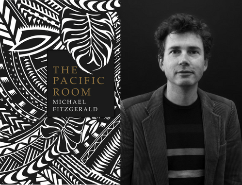 The Pacific Room - Michael Fitzgerald on the inspiration for his debut novel