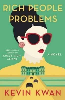 Rich People Problems, Book Review- Kevin Kwan