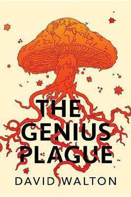 The Genius Plague David Walton