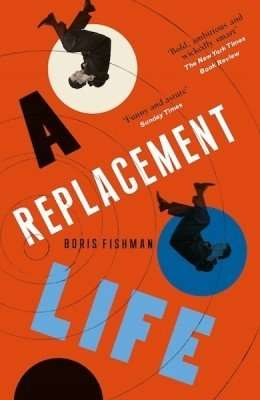 Boris Fishman A Replacement Life