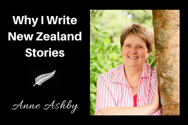 Why I Write New Zealand Stores - Anne Ashby