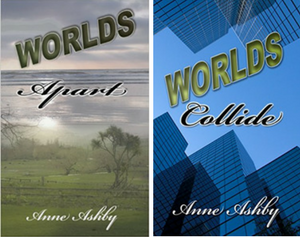 Worlds Apart & Worlds Collide - Anne Ashby