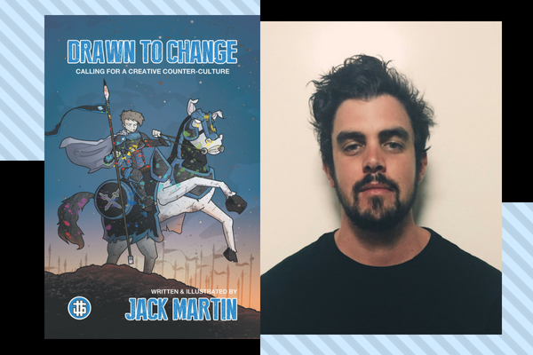 Jack Martin Drawn to Change Calling for a Creative Counter Culture