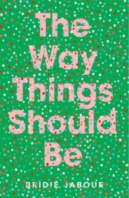 Bridie Jabour - The Way Things Should Be