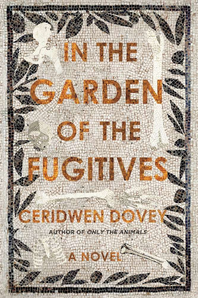 Cerdiwen Dovey In the Garden of the Fugitives
