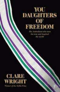 Clare Wright You Daughters of Freedom