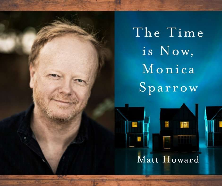 The Time is Now Monica Sparrow - Matt Howard's inspiration