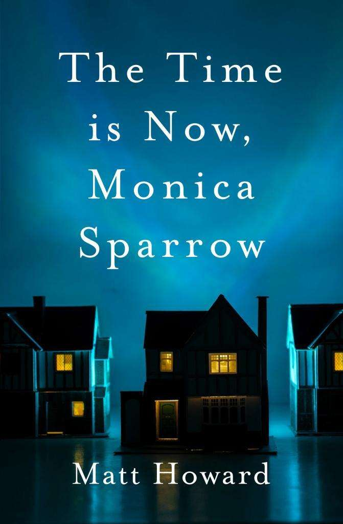 Matt Howard's inspiration for The Time is Now Monica Sparrow