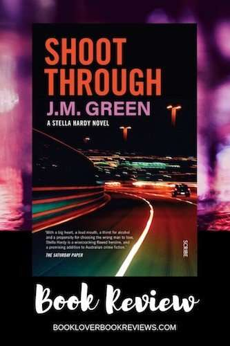 Shoot Through - J M Green, Stella Hardy 3