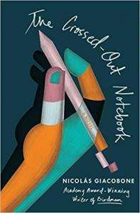 The Crossed Out Notebook - Nicolás Giacobone Translated Megan McDowell
