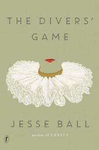 The Diver's Game - Jesse Ball