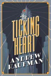 The Ticking Heart - Andrew Kaufman