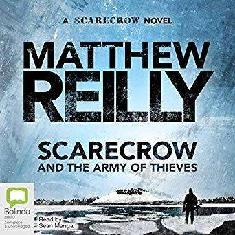 Scarecrow and the Army of Thieves - Matthew Reilly - Best Action Adventure Audiobooks