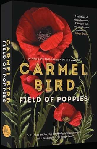 Field of Poppies by Carmel Bird Hardback