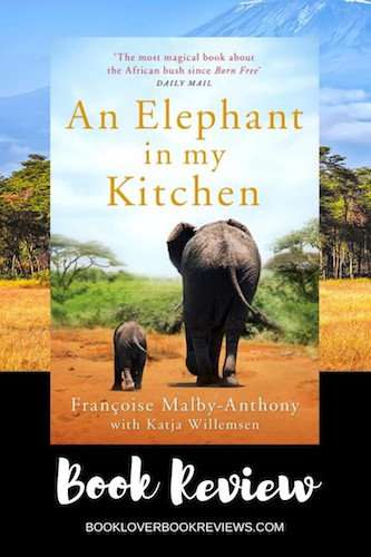 An Elephant in My Kitchen Françoise Malby-Anthony Katja Willemsen