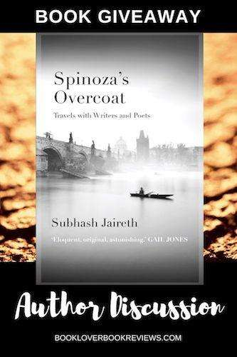 Spinoza's Overcoat_ Travels with Writers and Poets by Subhash Jaireth, Author Post & Giveaway